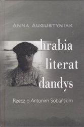 Hrabia, literat, dandys Rzecz o Antonim Sobańskim Anna Augustyniak