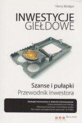 Inwestycje giełdowe Szanse i pułapki Przewodnik inwestora Henry Blodget
