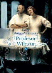 Profesor Wilczur Tadeusz Dołęga-Mostowicz