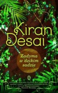 Zadyma w dzikim sadzie Kiran Desai
