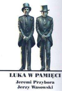 Luka w pamięci Roman Dziewoński, Xymena Zaniewska-Chwedczuk, Mariusz Chwedczuk