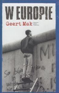 W Europie Podróże przez dwudziesty wiek Geert Mak