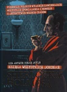 Księga wszystkich dokonań Sherlocka Holmesa Arthur Conan Doyle