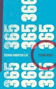 Siedem dobrych lat Etgar Keret