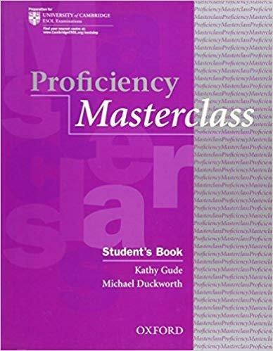 Proficiency Masterclass Student's Book Kathy Gude, Michael Duckworth