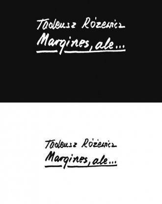 Margines, ale... Tadeusz Różewicz