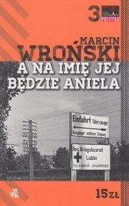 A na imię jej będzie Aniela Marcin Wroński