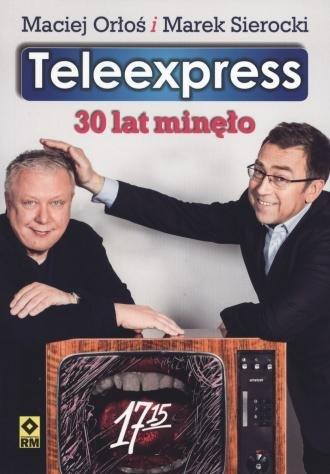 Teleexpress 30 lat minęło Maciej Orłoś, Marek Sierocki