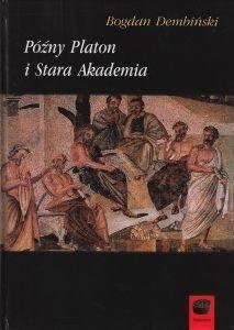 Późny Platon i Stara Akademia Bogdan Dembiński