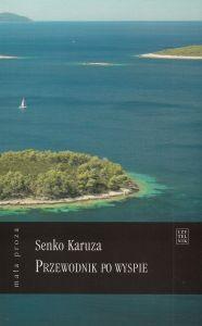 Przewodnik po wyspie Senko Karuza