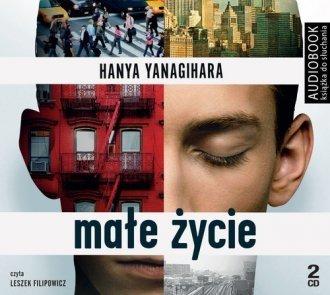 Małe życie Hanya Yanagihara Audiobook mp3 CD