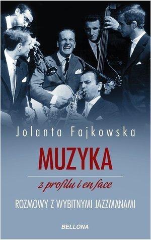 Muzyka z profilu i en face Jolanta Fajkowska