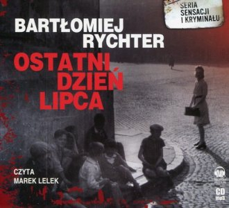 Ostatni dzień lipca (CD) Bartłomiej Rychter