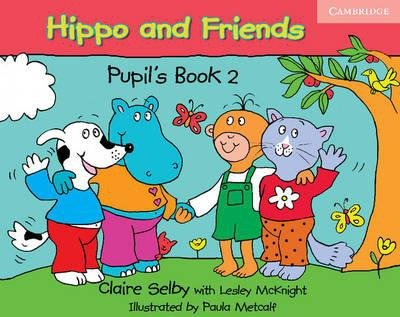 Hippo and Friends Pupil's Book 2 Claire Selby, Lesley McKnight
