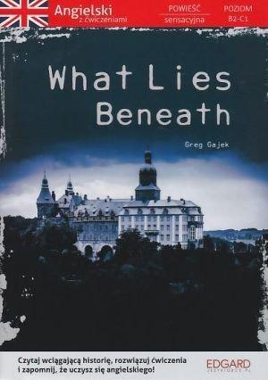 Angielski z ćwiczeniami What Lies Beneath Poziom B2-C1 Greg Gajek
