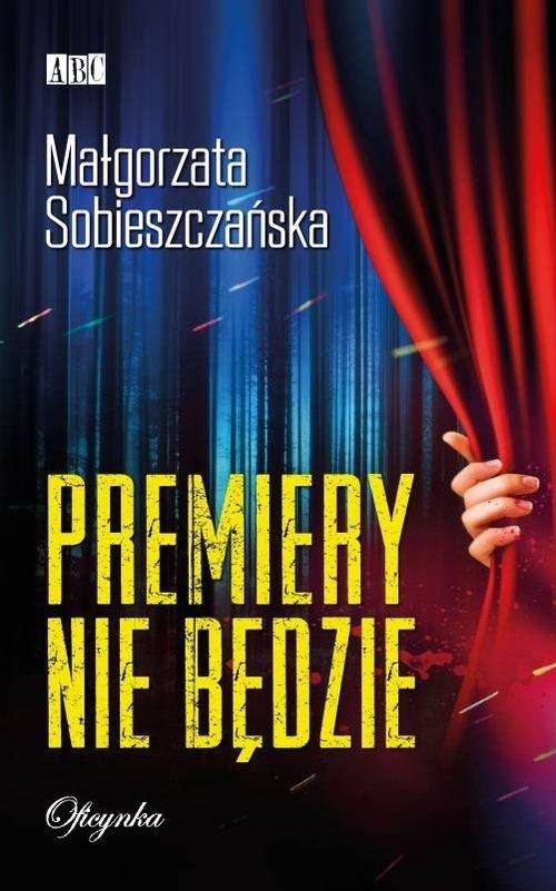 Premiery nie będzie Małgorzata Sobieszczańska