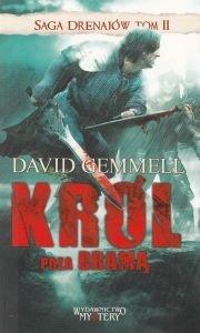 Król poza bramą Saga Drenajów Tom II David Gemmell