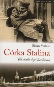 Córka Stalina Chciała być kochaną Elwira Watała