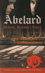 Abelard Miłość Rozum i Pasja Andrea Pamparana