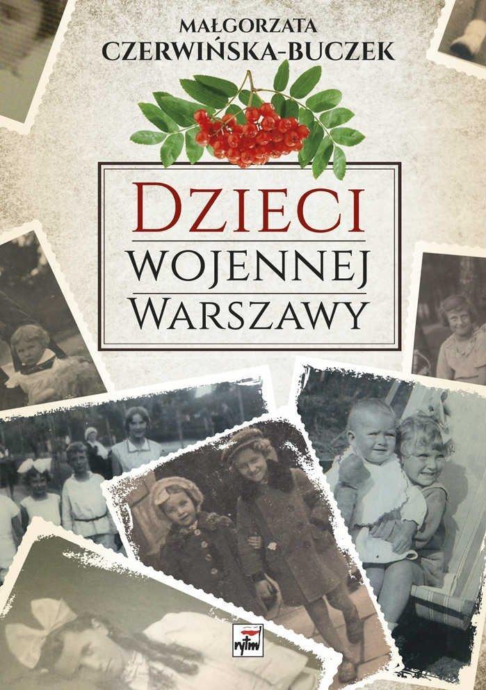 Dzieci wojennej Warszawy Małgorzata Czerwińska-Buczek