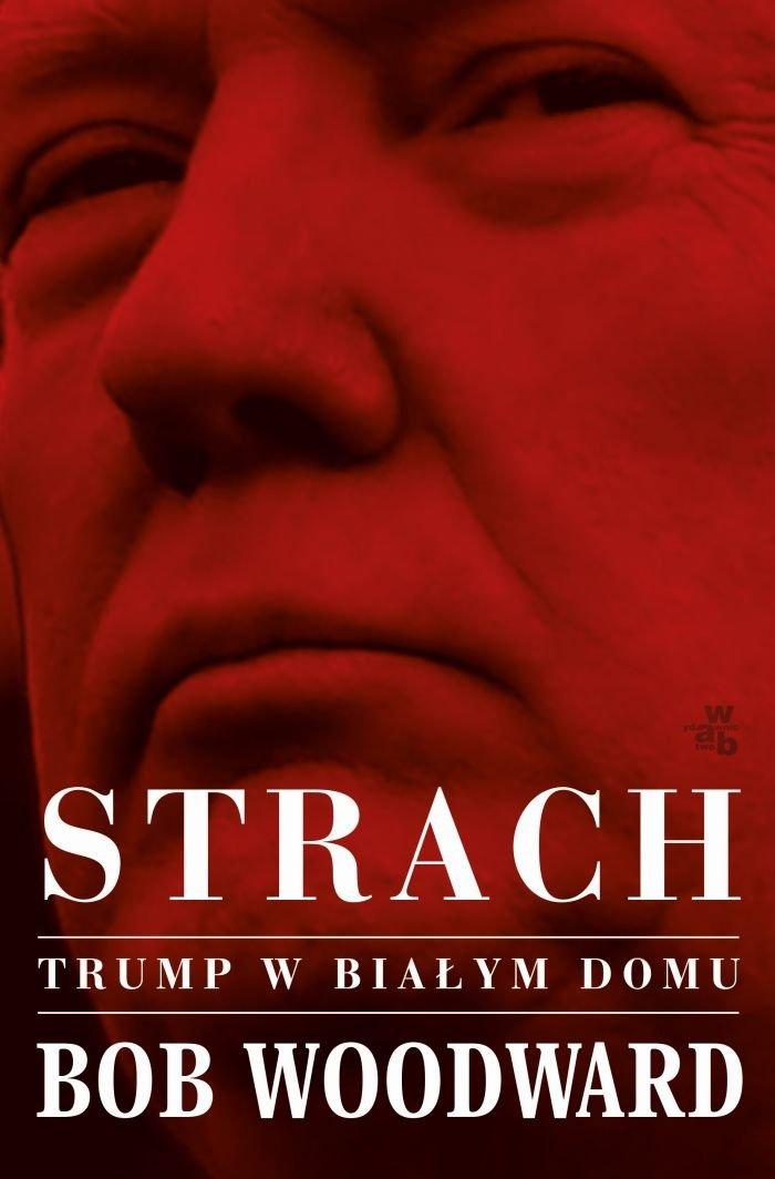 Strach Trump w Białym Domu Bob Woodward