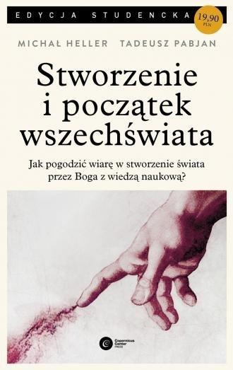 Stworzenie i początek wszechświata Teologia - Filozofia - Kosmologia Michał Heller Tadeusz Pabjan