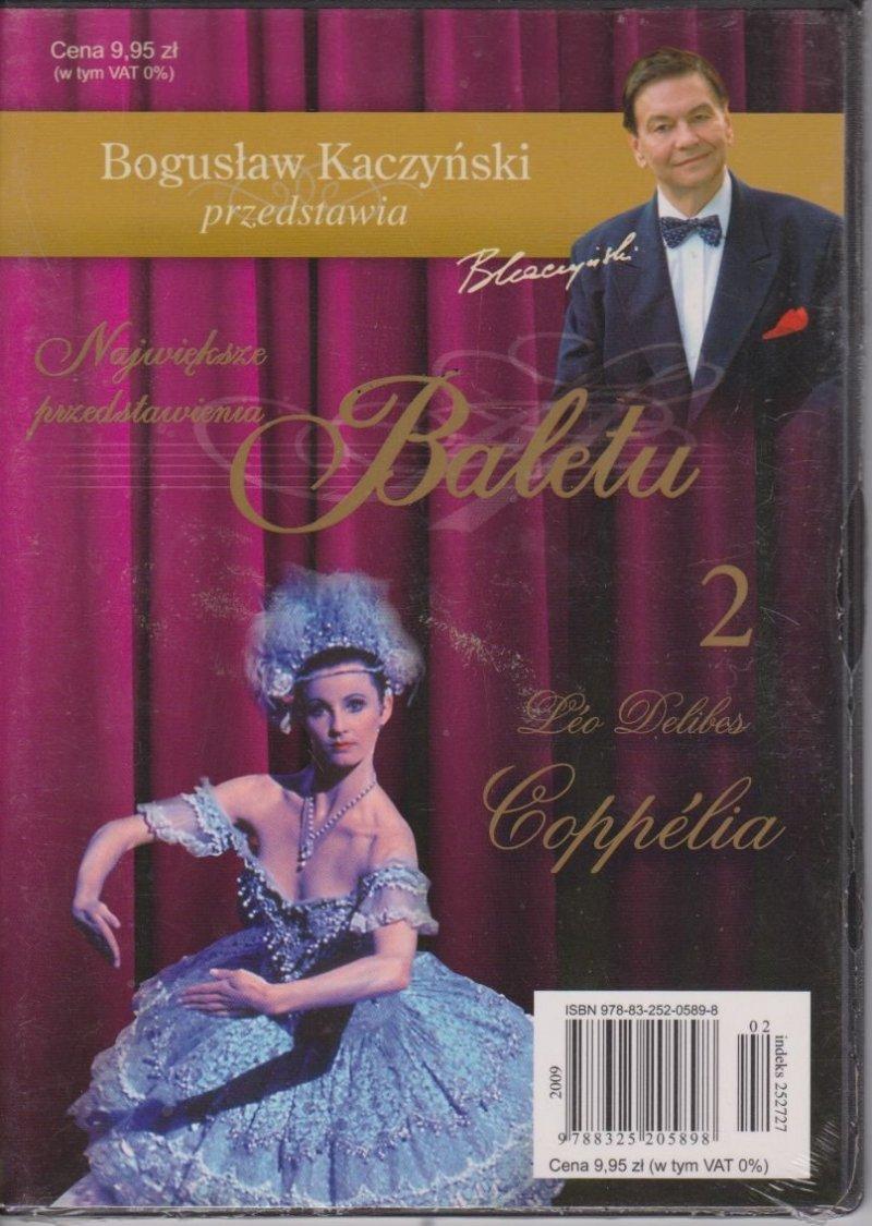 Coppelia Największe przedstawienia baletu cz.2 Bogusław Kaczyński przedstawia DVD