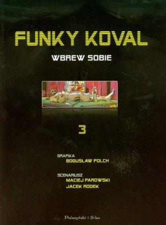 Funky Koval Wbrew sobie 3 Bogusław Polch, Maciej Parowski, Jacek Rodek
