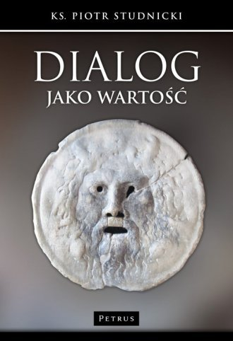 Dialog jako wartość ks. Piotr Studnicki