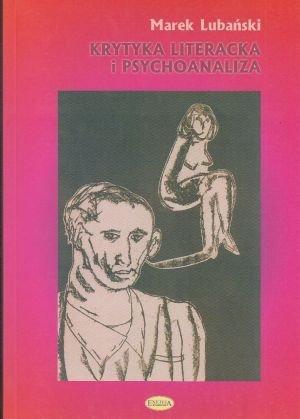 Krytyka literacka i psychoanaliza Marek Lubański