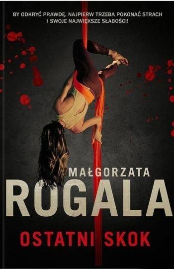 Ostatni skok Małgorzata Rogala