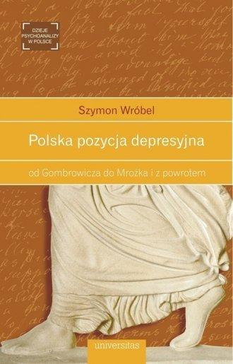 Polska pozycja depresyjna od Gombrowicza do Mrożka i z powrotem Szymon Wróbel