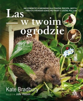 Las w twoim ogrodzie Kate Bradbury