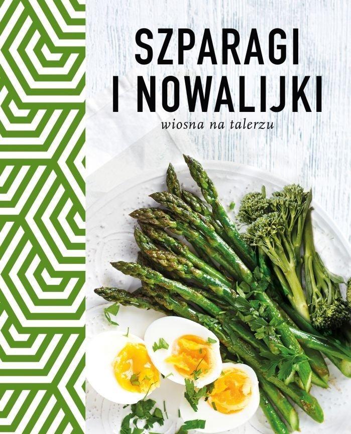 Szparagi i nowalijki Wiosna na talerzu