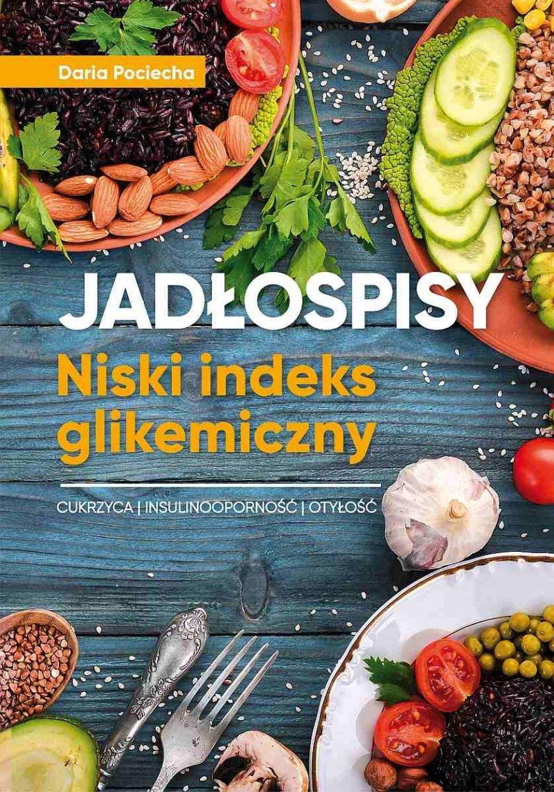 Jadłospisy Niski indeks glikemiczny Cukrzyca insulinooporność otyłość Daria Pociecha
