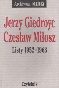 Jerzy Giedroyc Czesław Miłosz Listy 1952-1963 Marek Kornat