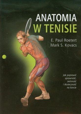 Anatomia w tenisie E. Paul Roetert, Mark S. Kovacs