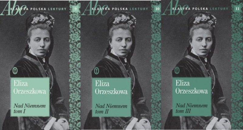 Nad Niemnem Tom I-III Eliza Orzeszkowa  ABC Klasyka polska Lektury