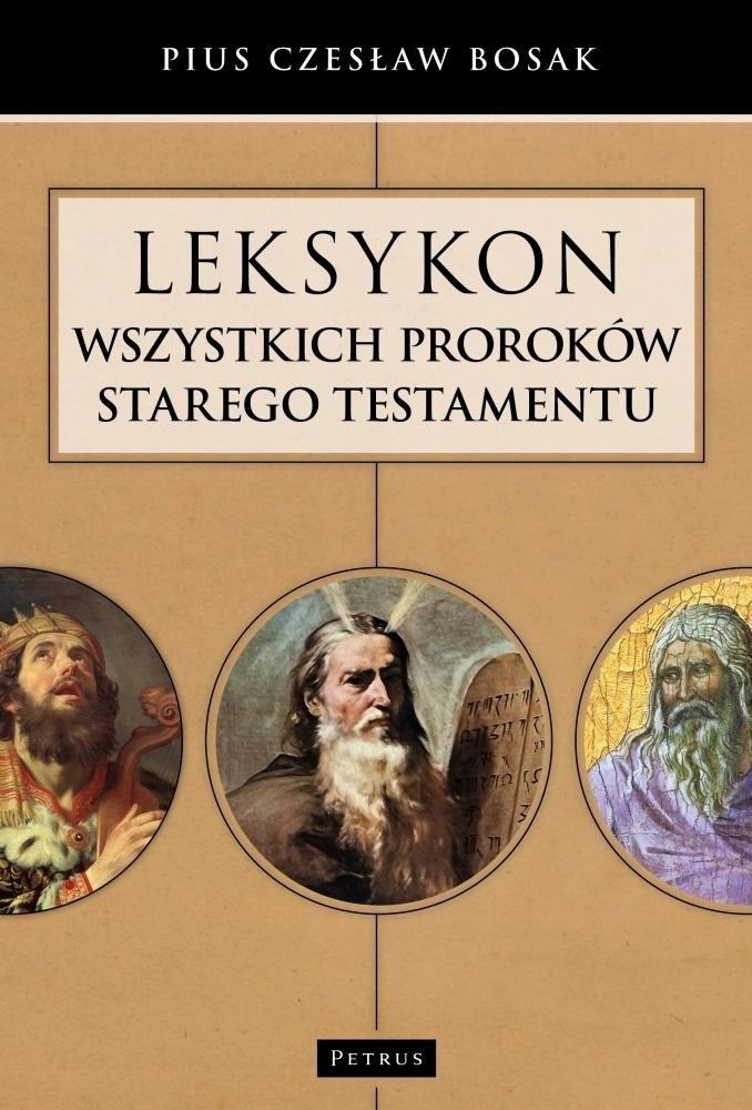 Leksykon wszystkich Proroków Starego Testamentu Czesław Bosak