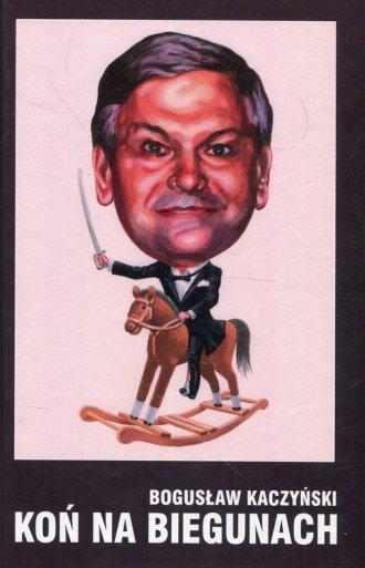 Koń na biegunach Bogusław Kaczyński