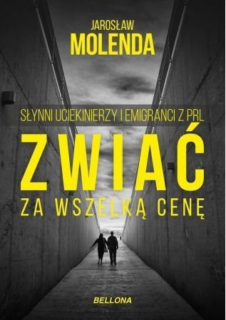 Zwiać za wszelką cenę. Słynni uciekinierzy ... Jarosław Molenda