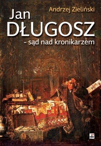 Jan Długosz - sąd nad kronikarzem Andrzej Zieliński