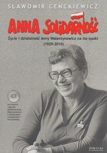 Anna Solidarność Życie i działalność Anny Walentynowicz na tle epoki + CD Sławomir Cenckiewicz (oprawa miękka)