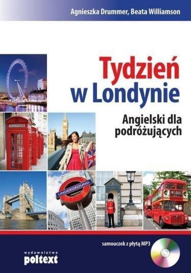 Tydzień w Londynie. Angielski dla podróżujących Agnieszka Drummer, Beata Williamson