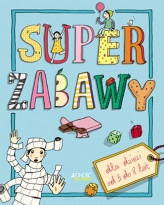 Super zabawy dla dzieci od 3 do 8 lat Christina Valentiner-Branth, Jurgen Valentiner-Branth
