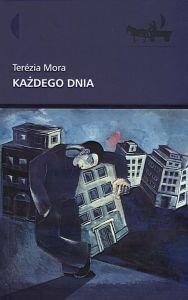 Każdego dnia Terezia Mora