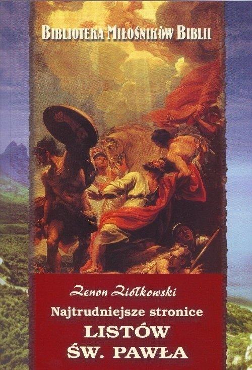 Najtrudniejsze stronice listów św.Pawła Zenon Ziółkowski