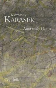 Autostrady i konie Krzysztof Karasek