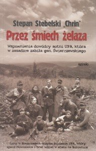 Przez śmiech żelaza Wspomnienia dowódcy sotni UPA która w zasadzce zabiła gen Świerczewskiego Stepan Stebielski Chrin