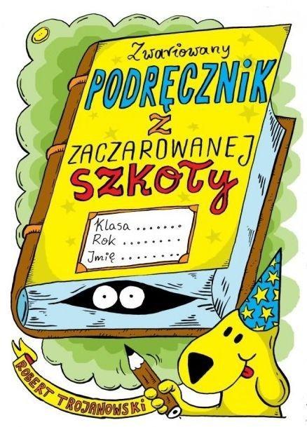 Zwariowany podręcznik z zaczarowanej szkoły Robert Trojanowski